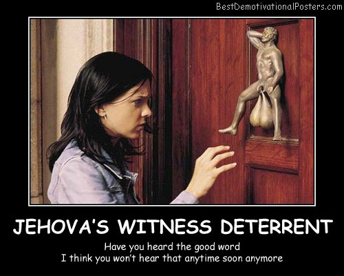 Jehovah's Witness Deterrent Best Demotivational Posters