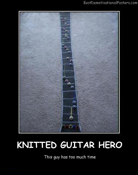 Knitted Guitar Hero Best Demotivational Posters