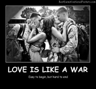 Love Is Like A War Best Demotivational Posters