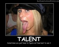 Talent, Use It Best Demotivational Posters