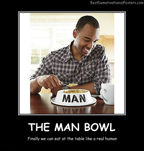 The Man Bowl Best Demotivational Posters