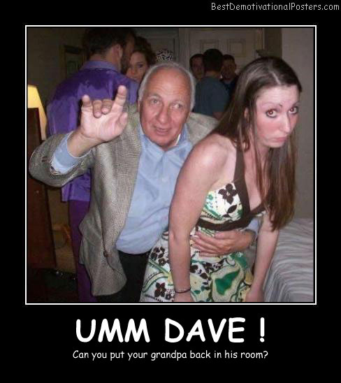 Umm Dave Best Demotivational Posters