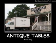 Antique Tables Best Demotivational Posters