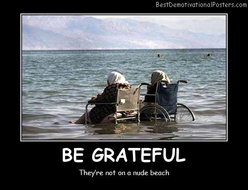 Be Grateful Best Demotivational Posters