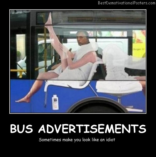 Bus Advertisements Best Demotivational Posters