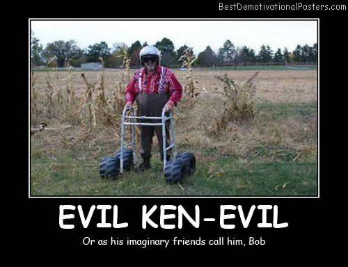 Evil Kenevil Best Demotivational Posters