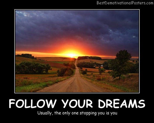 Follow Your Dreams Best Demotivational Posters
