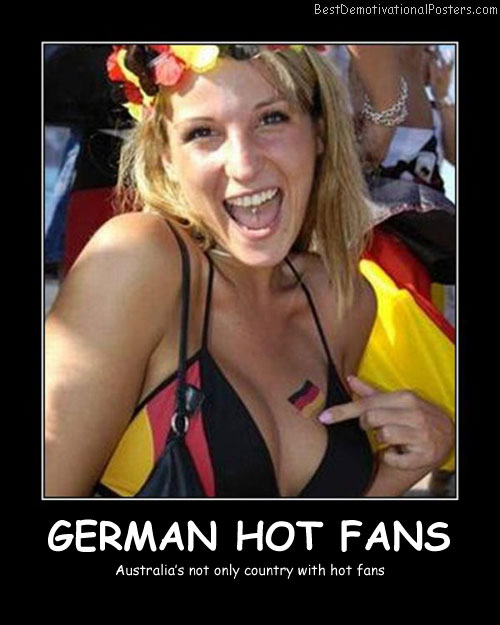German Hot Fans Best Demotivational Posters
