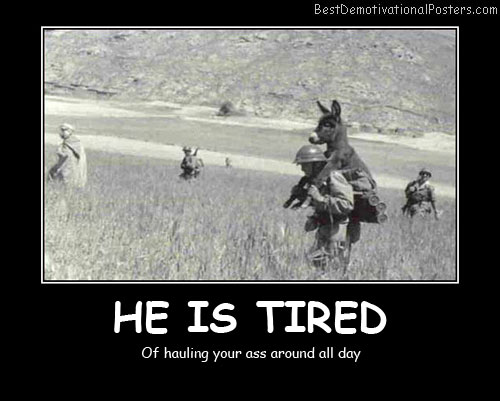 He Is Tired Best Demotivational Posters