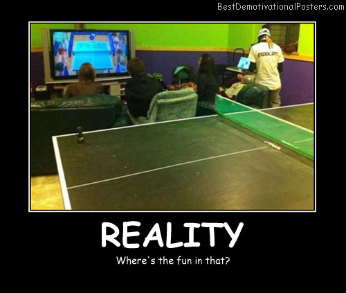 Ping Pong Reality Best-Demotivational-Posters