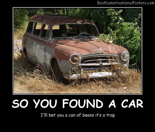 So You Found A Car Best Demotivational Posters