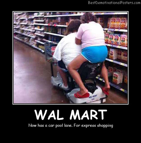 Wal Mart Car Best Demotivational Posters