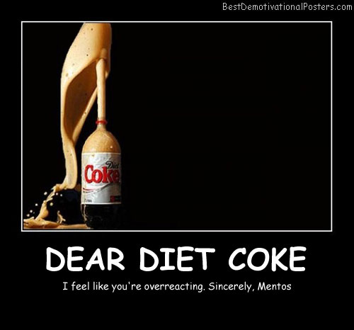 Dear Diet Coke Best Demotivational Posters