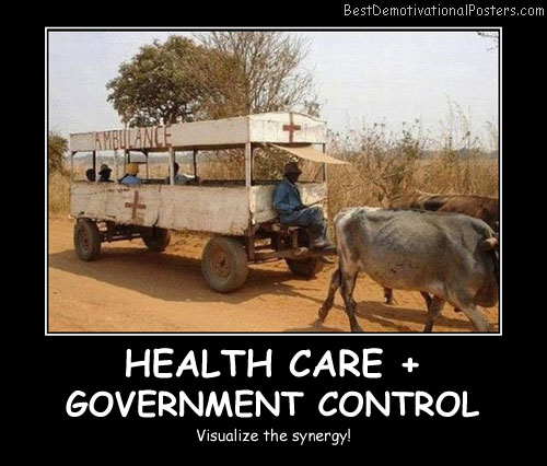 Health Care + Government Control Best Demotivational Posters