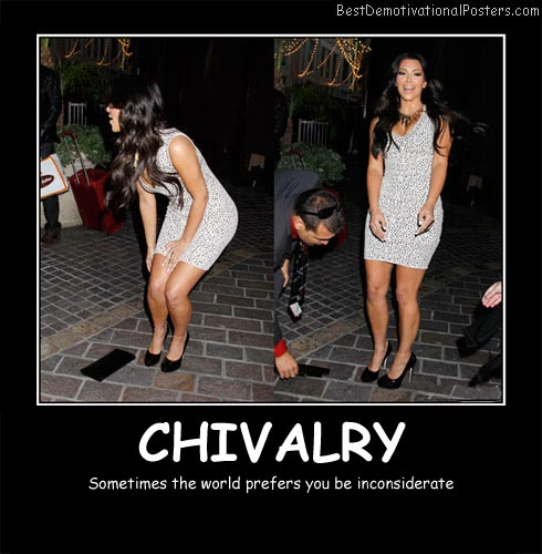 Kim Kardashian Chivalry Best Demotivational Posters
