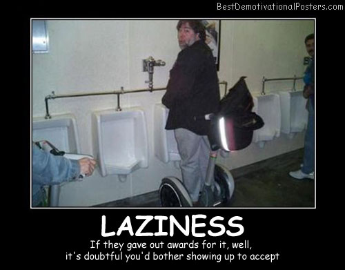 Awards For Laziness Best Demotivational Posters