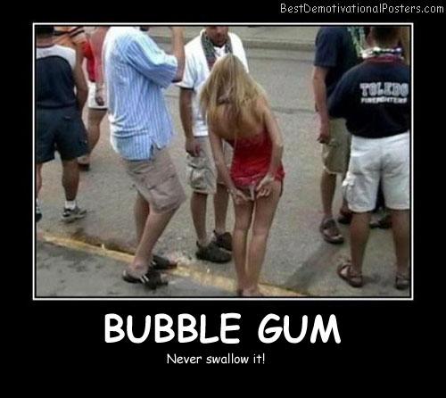 Bubble Gum Best Demotivational Posters