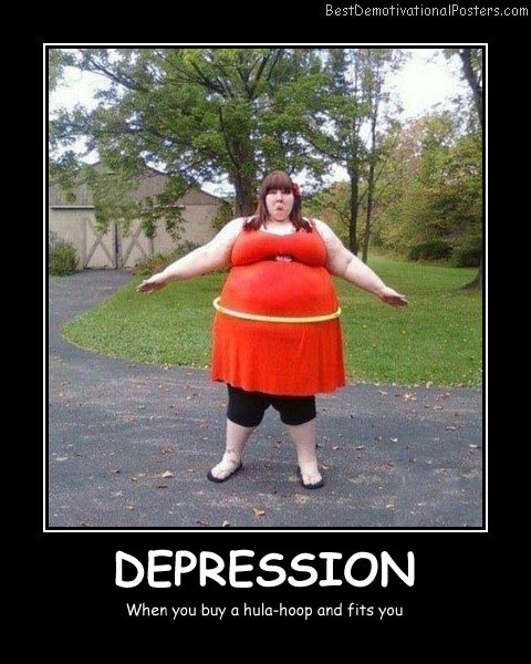 Fat Woman Demotivational Posters & Images