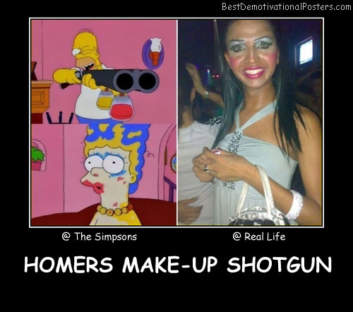 Homers Make-Up Shotgun Best Demotivational Posters