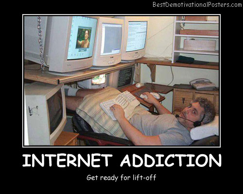 Internet Addiction Best Demotivational Posters