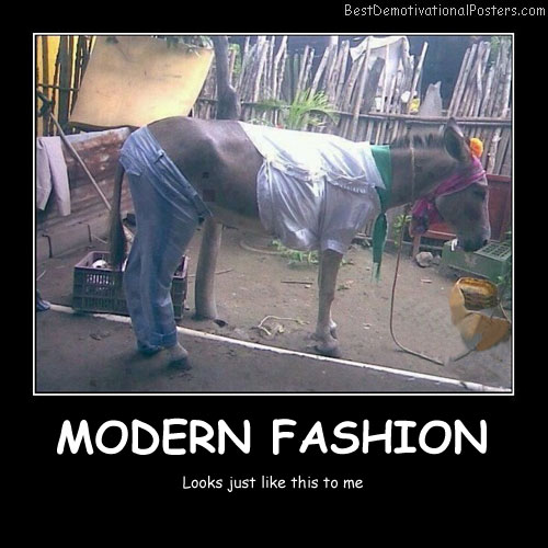 Modern Fashion Best Demotivational Posters
