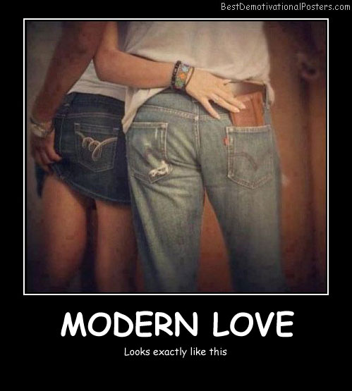 Modern Love Best Demotivational Posters