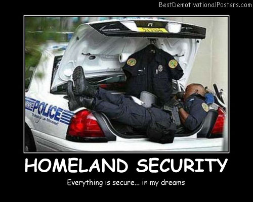 Homeland Security Best Demotivational Posters