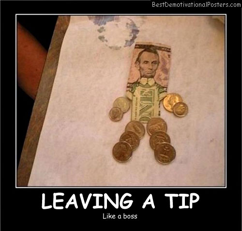 Leaving a Tip Best Demotivational Posters