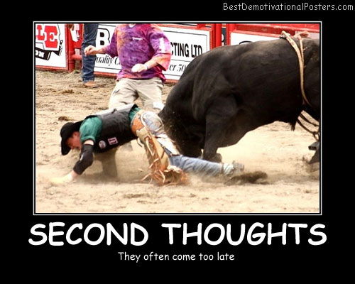 Second Thoughts Best Demotivational Posters