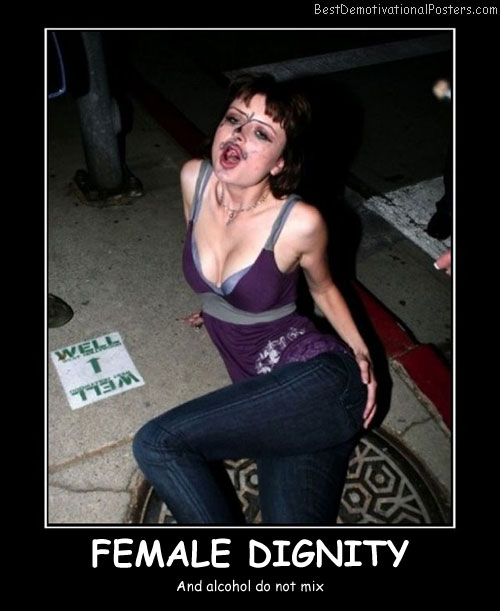 Female Dignity Best Demotivational Posters