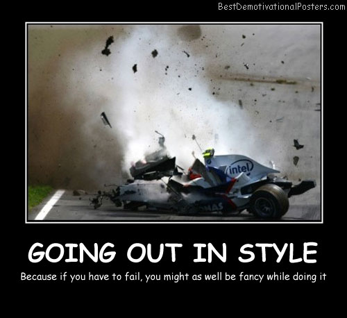 Going Out In Style Best Demotivational Posters