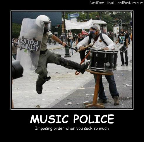 Music Police Best Demotivational Posters