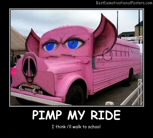 Pimp My Ride Best Demotivational Posters