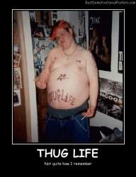 Thug Life?