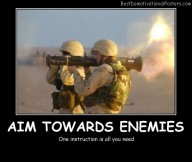 Aim Towards Enemies Best Demotivational Posters