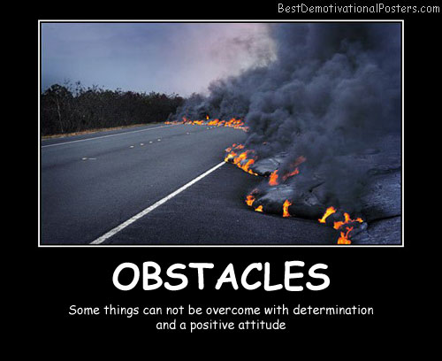 Obstacles - Best Demotivational Posters