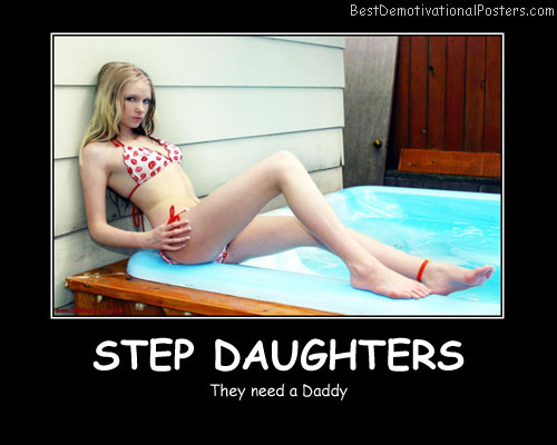 Step Daughters Best Demotivational Posters