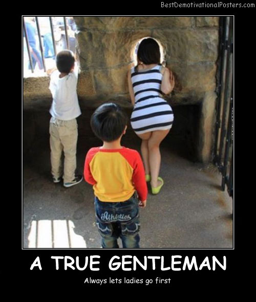 A True Gentleman - Best Demotivational Posters