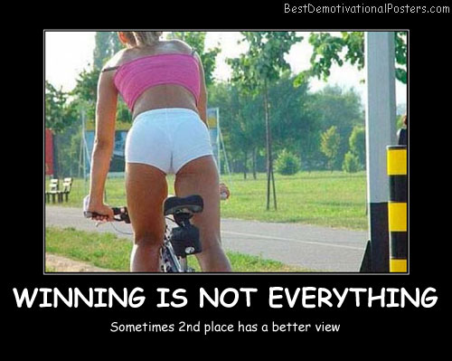Winning Is Not Everything - Best Demotivational Posters