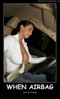 When Airbag - Best Demotivational Posters