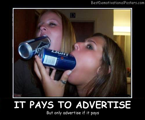 It Pays To Advertise - Best Demotivational Posters