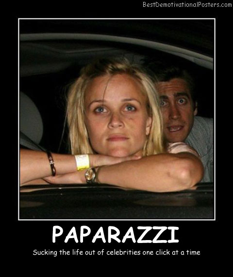 Paparazzi - Best Demotivational Posters
