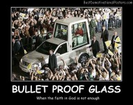 Bullet Proof Glass - Best Demotivational Posters