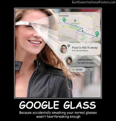 Google Glass - Best Demotivational Posters