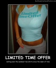 Limited Time Offer - Best Demotivational Posters