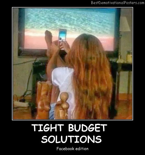 Tight Budget Solutions - Best Demotivational Posters