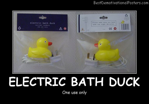 Electric Bath Duck - Best Demotivational Posters