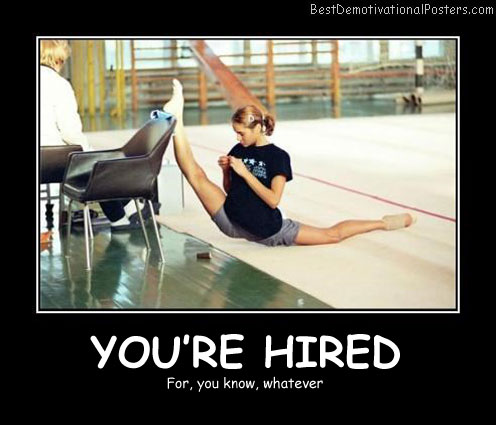 You're Hired - Best Demotivational Posters