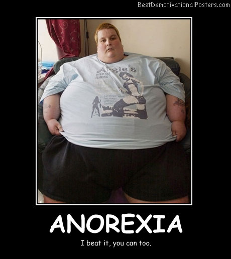 Anorexia - Best Demotivational Posters