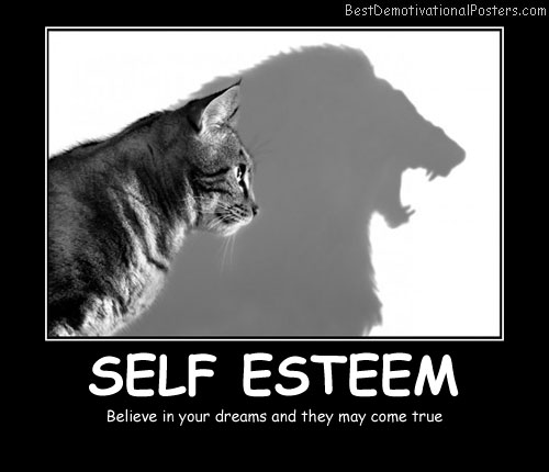 Self Esteem quote - Best Demotivational Posters